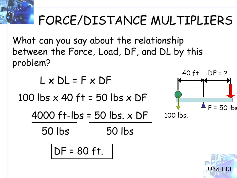 2.What would DF have to be to make the applied force half of what it was for #1 above.