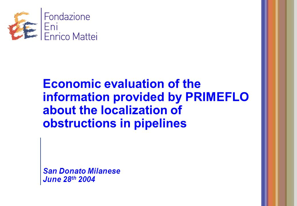 Economic evaluation of the information provided by PRIMEFLO about the localization of obstructions in pipelines San Donato Milanese June 28 th 2004