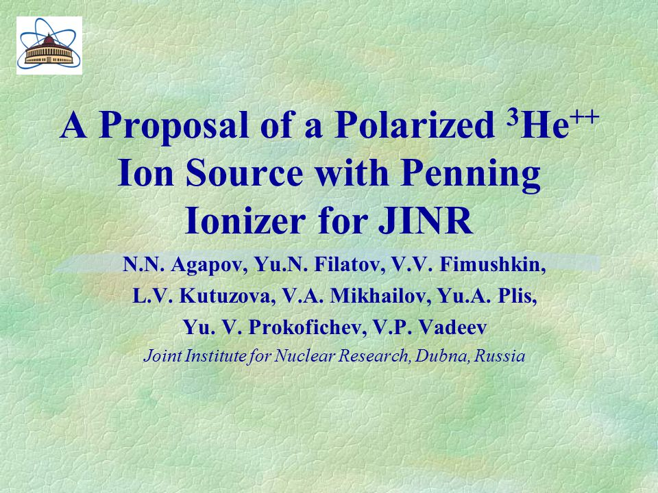 A Proposal of a Polarized 3 He ++ Ion Source with Penning Ionizer for JINR N.N.