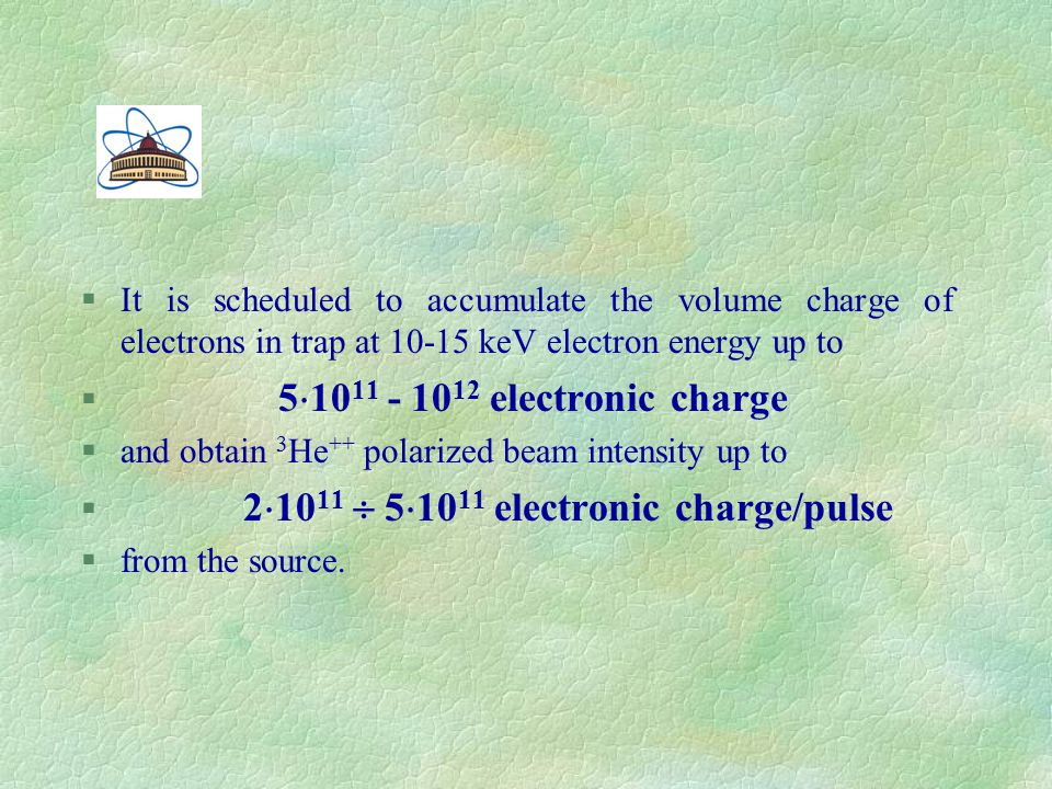 §It is scheduled to accumulate the volume charge of electrons in trap at 10-15 keV electron energy up to § 5  10 11 - 10 12 electronic charge §and ob