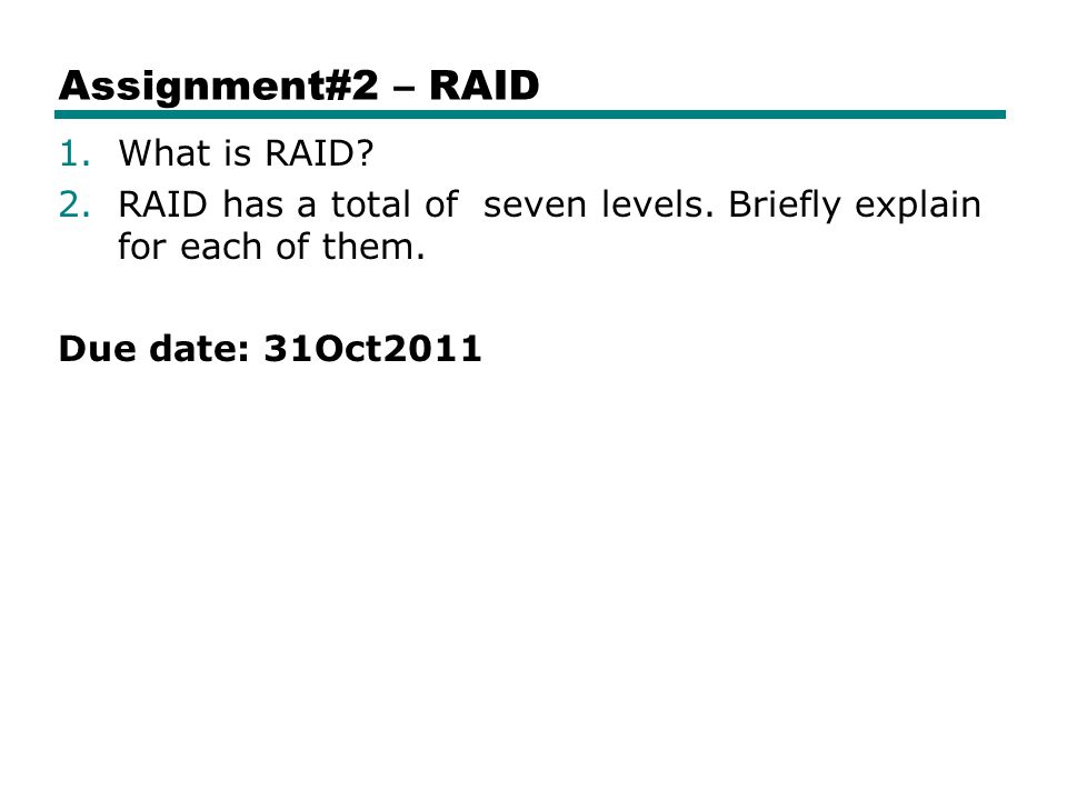 Assignment#2 – RAID 1.What is RAID.2.RAID has a total of seven levels.