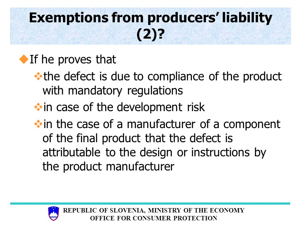 REPUBLIC OF SLOVENIA, MINISTRY OF THE ECONOMY OFFICE FOR CONSUMER PROTECTION Exemptions from producers' liability (2).