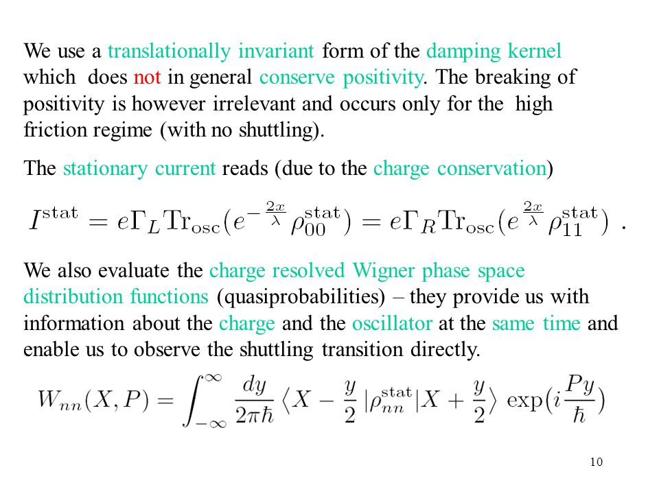 10 The stationary current reads (due to the charge conservation) We use a translationally invariant form of the damping kernel which does not in gener