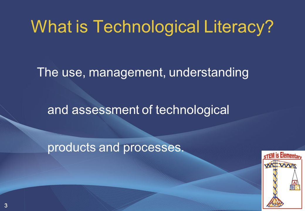 3 What is Technological Literacy.