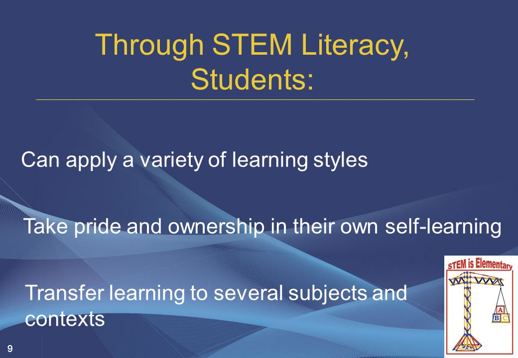 10 Become critical, divergent thinkers Learn by questioning and constructing their own knowledge Find school work engaging and meaningful Through STEM Literacy, Students: