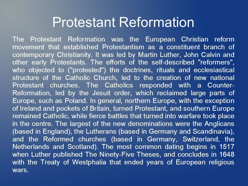 Protestant Reformation The Protestant Reformation was the European Christian reform movement that established Protestantism as a constituent branch of