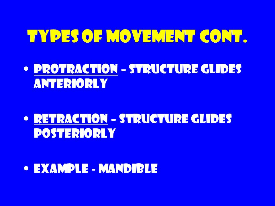 Types of movement cont.