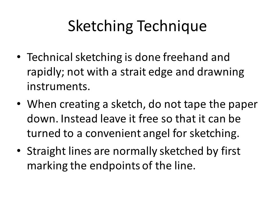 The Importance of Sketching The process of sketching promotes spatial thinking, visualization, and logical, systemic ways of creating geometry.