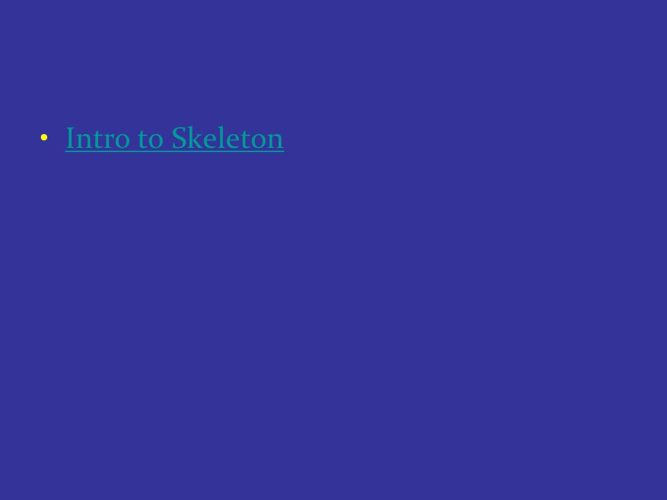 Intro to Skeleton