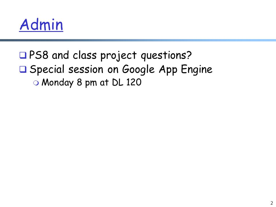 2 Admin  PS8 and class project questions.
