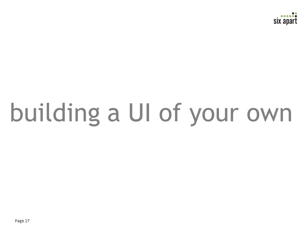 Page 27 building a UI of your own