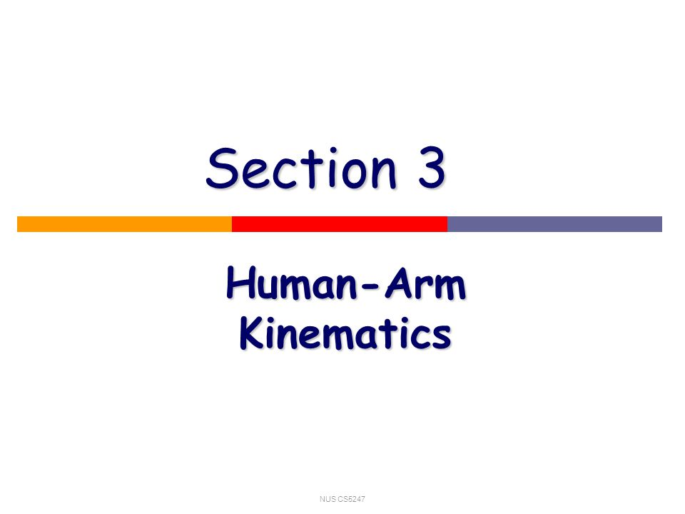 NUS CS5247 Human-Arm Kinematics Section 3
