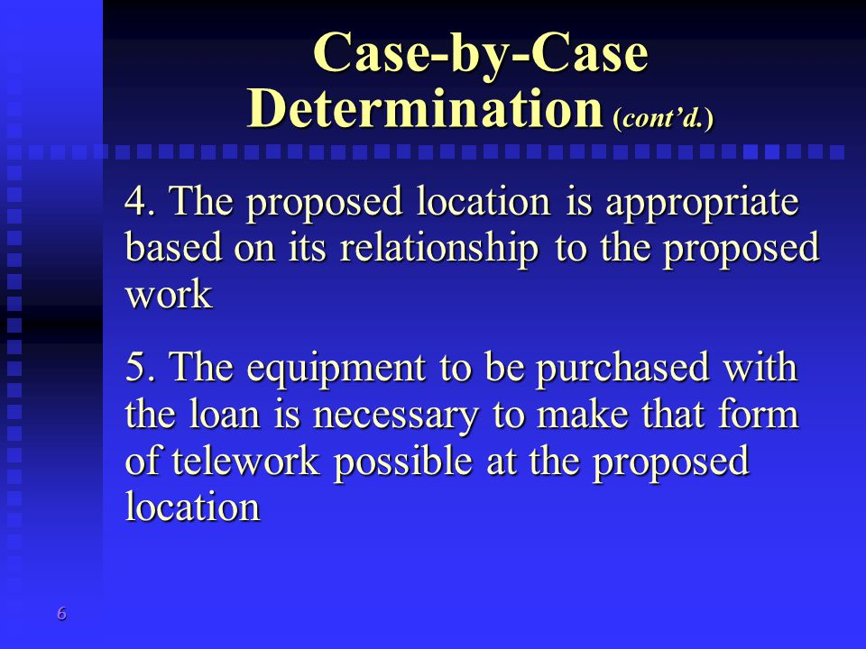 6 Case-by-Case Determination (cont'd.) 4.