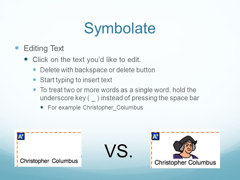 Symbolate Editing Text Click on the text you'd like to edit.