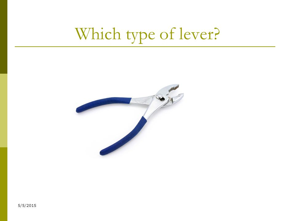 Which type of lever? 5/5/2015