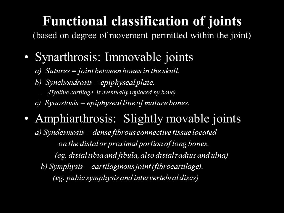 Functional classification of joints (based on degree of movement permitted within the joint) Synarthrosis: Immovable joints a) Sutures = joint between