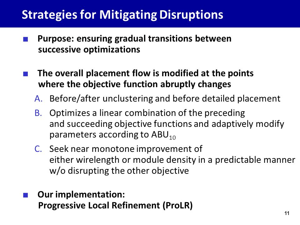 Strategies for Mitigating Disruptions ■ Purpose: ensuring gradual transitions between successive optimizations ■ The overall placement flow is modifie