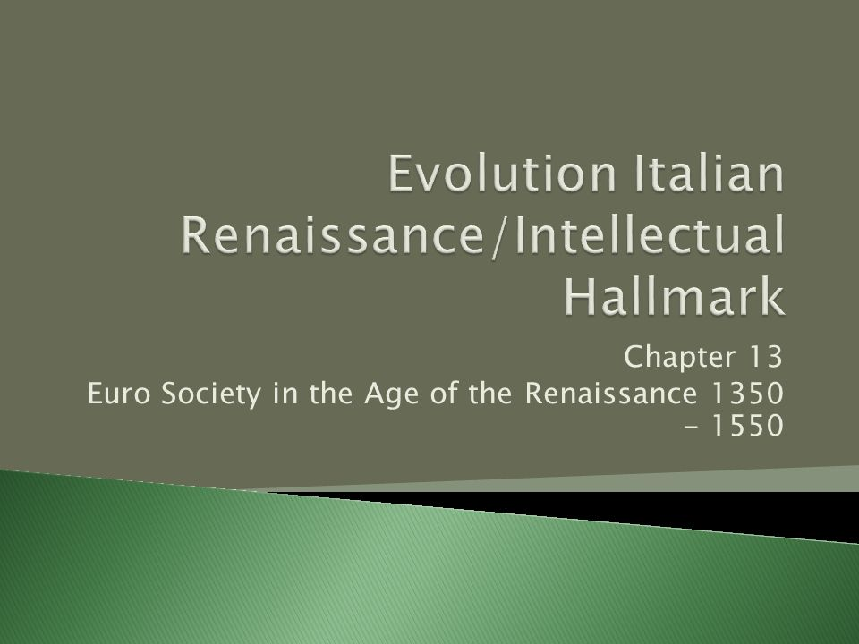 Chapter 13 Euro Society in the Age of the Renaissance 1350 - 1550