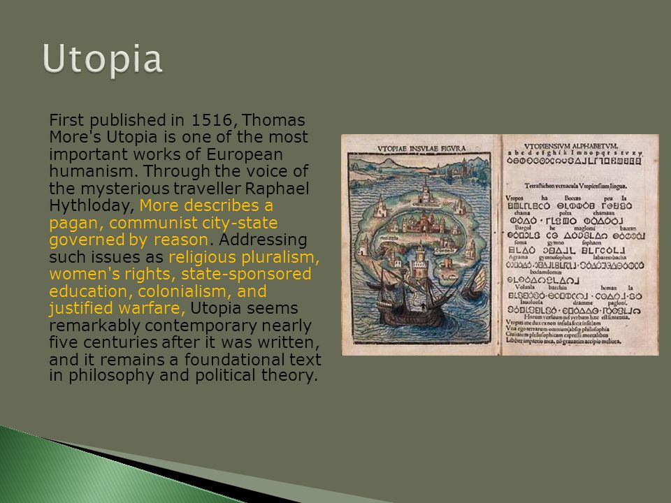 First published in 1516, Thomas More's Utopia is one of the most important works of European humanism. Through the voice of the mysterious traveller R