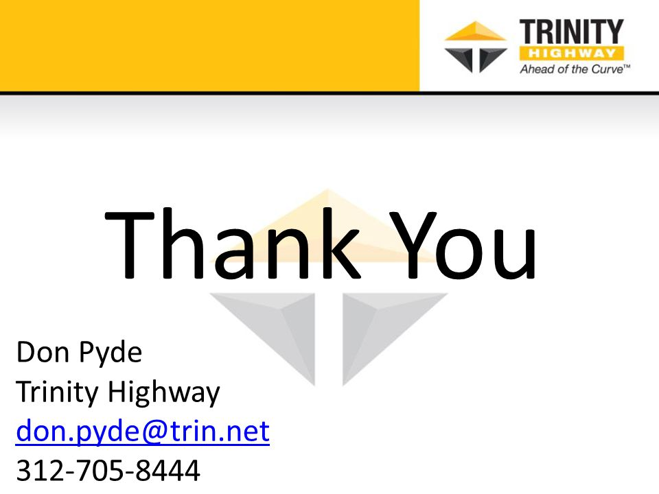 Thank You Don Pyde Trinity Highway don.pyde@trin.net 312-705-8444