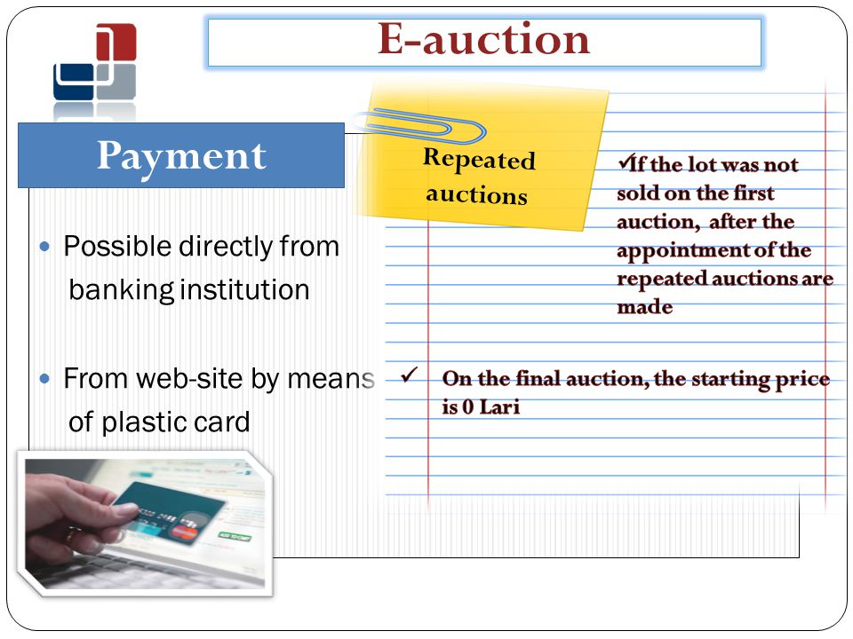 E-auction Possible directly from banking institution From web-site by means of plastic card Payment Repeated auctions