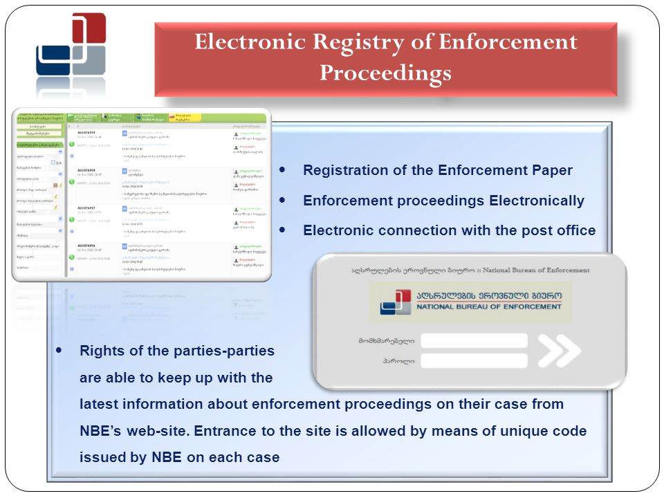 Created for immediate and direct reflection of the financial activities within the enforcement proceedings program New System of Payments Automation of banking system; Reflection of the payments through banks within the program; More precisely, after the registration of the claims further electronic reflection from the commencement of enforcement on the case to its very end This encompass Implementing financial module