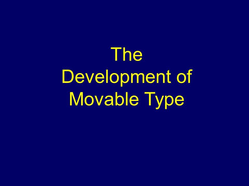 The Development of Movable Type
