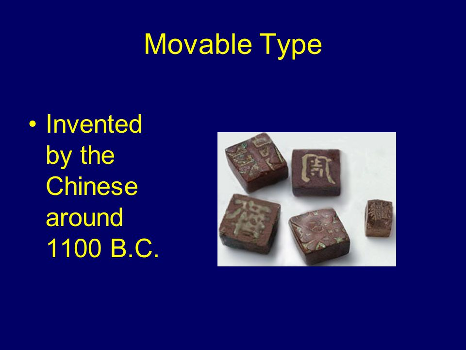 Movable Type Invented by the Chinese around 1100 B.C.