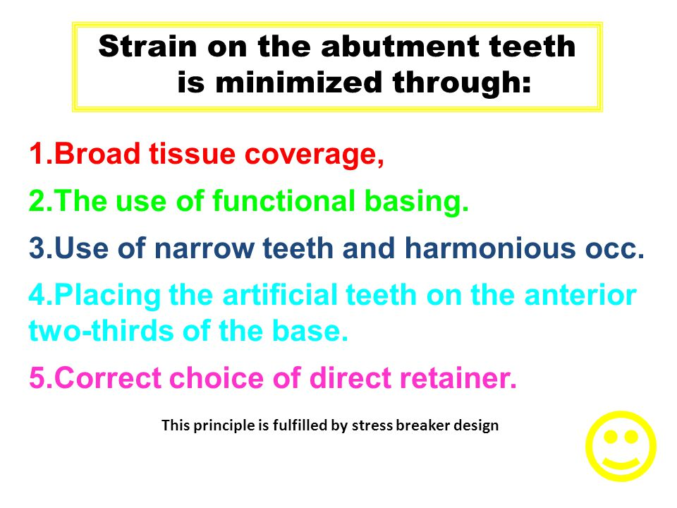 1.Broad tissue coverage, 2.The use of functional basing. 3.Use of narrow teeth and harmonious occ. 4.Placing the artificial teeth on the anterior two-