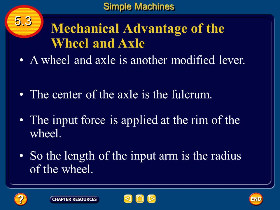 Wheel and Axle Doorknobs, screwdrivers, and faucet handles are examples of wheel and axles. Usually the input force is applied to the wheel, and the o