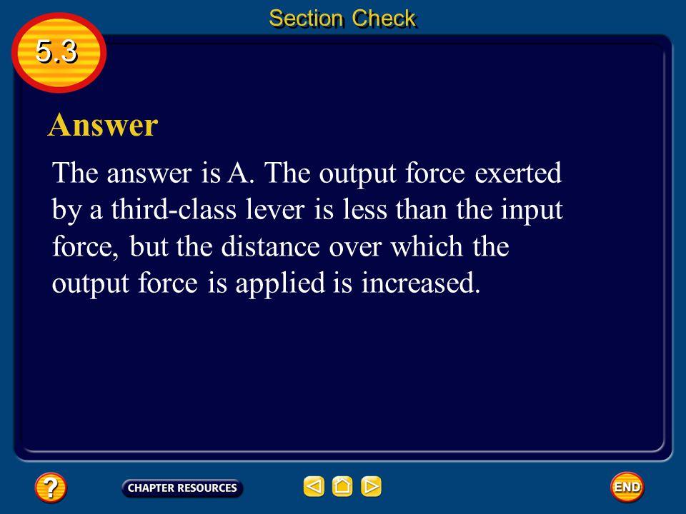 5.3 Question 2 Section Check Which is a third-class lever? A. baseball bat B. pulley C. screwdriver D. wheelbarrow