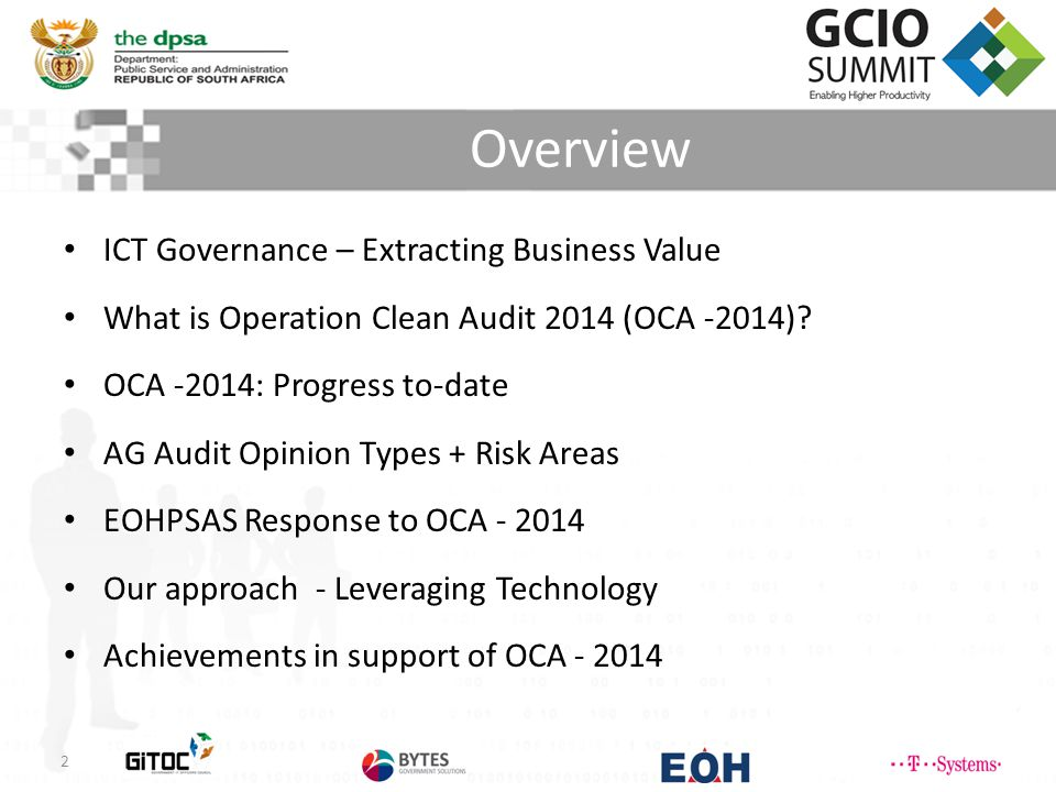 Overview ICT Governance – Extracting Business Value What is Operation Clean Audit 2014 (OCA -2014).
