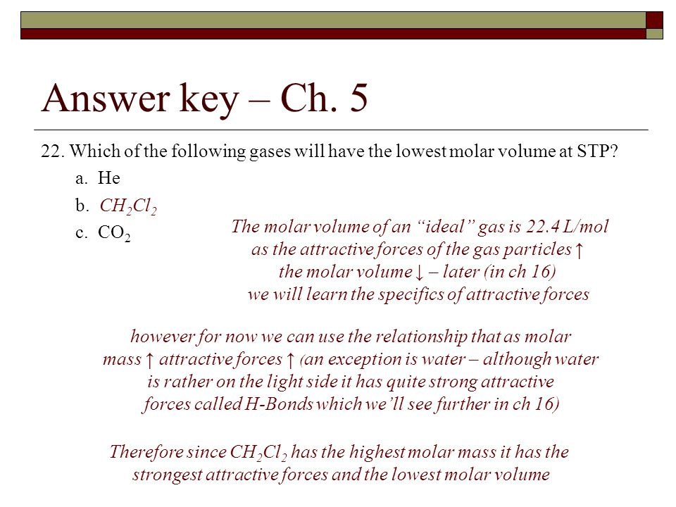 22.Which of the following gases will have the lowest molar volume at STP.