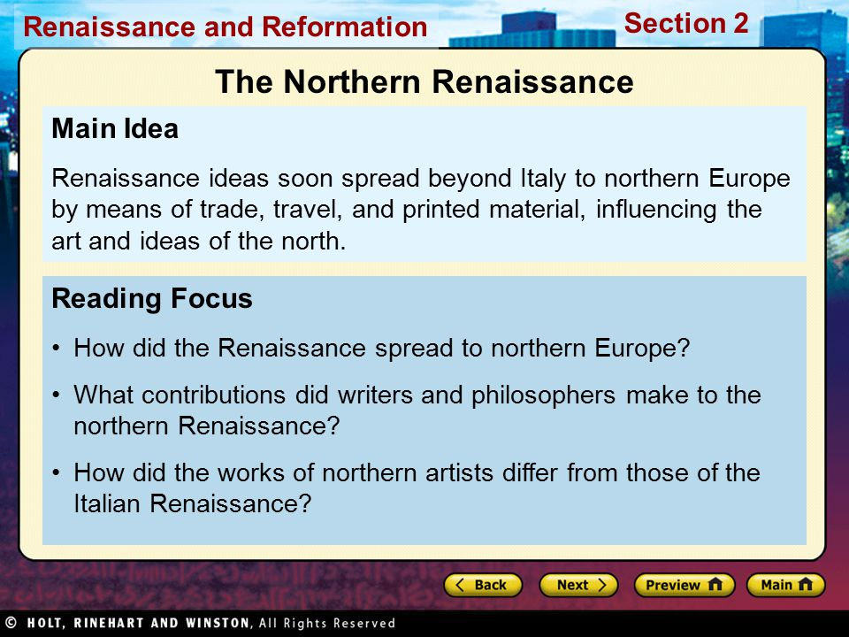 Renaissance and Reformation Section 2 Reading Focus How did the Renaissance spread to northern Europe? What contributions did writers and philosophers