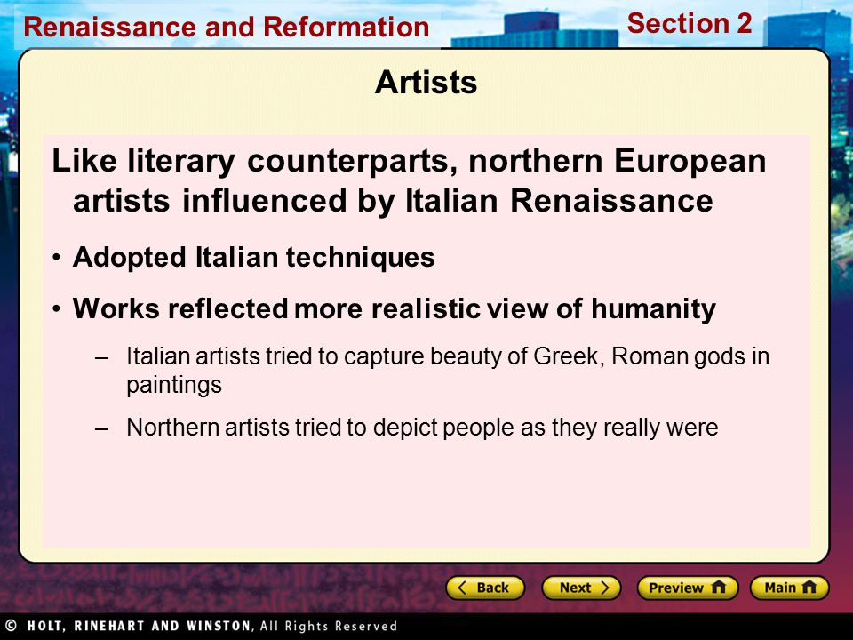 Renaissance and Reformation Section 2 Artists Like literary counterparts, northern European artists influenced by Italian Renaissance Adopted Italian