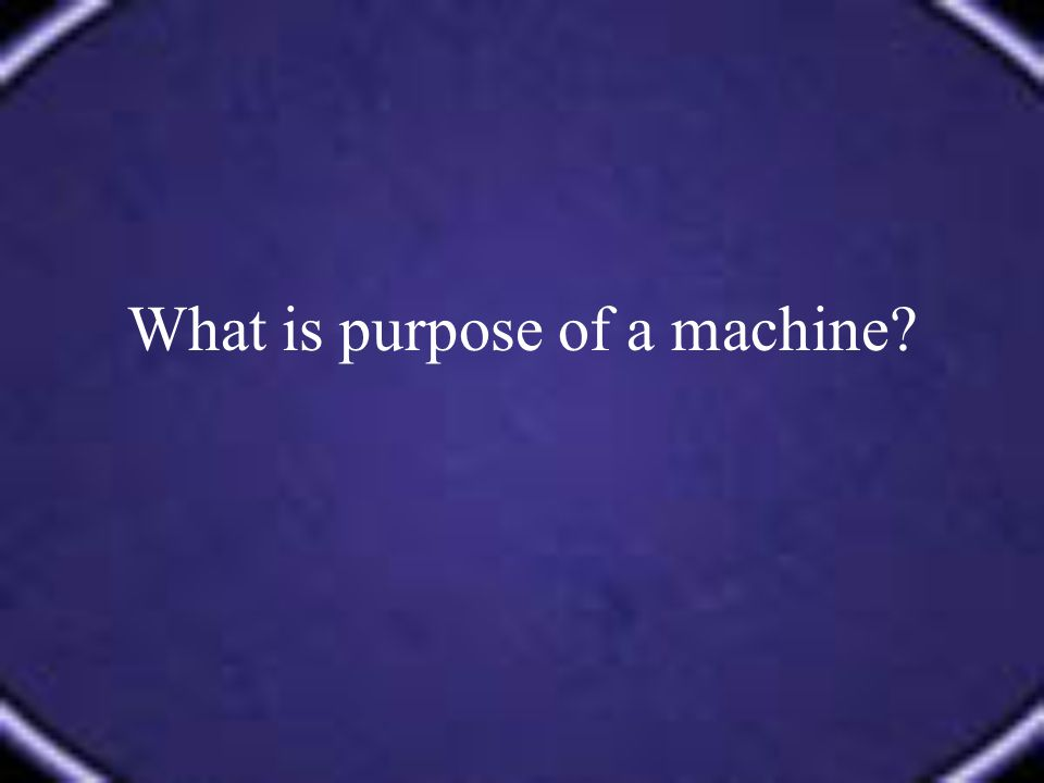 Go to this link for more information about machines.
