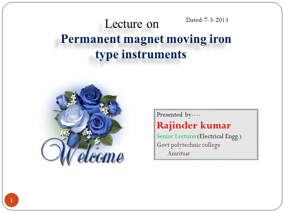 Presented by---- Rajinder kumar Senior Lecturer(Electrical Engg.) Govt polytechnic college Amritsar Lecture on Permanent magnet moving iron type instr
