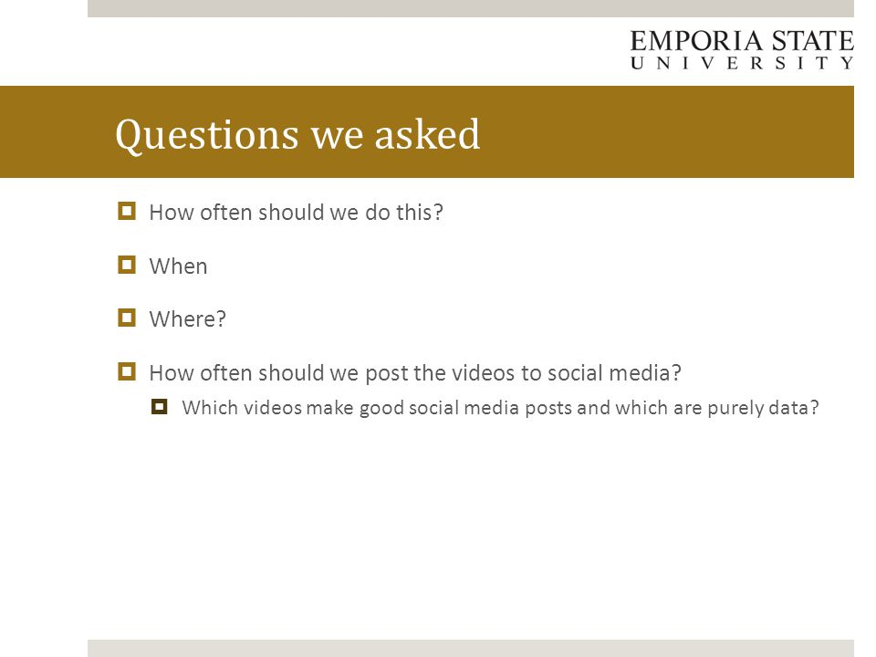  How often should we do this?  When  Where?  How often should we post the videos to social media?  Which videos make good social media posts and