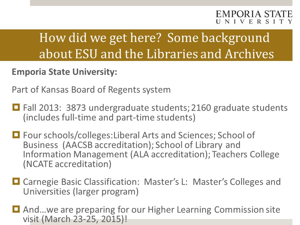 Emporia State University: Part of Kansas Board of Regents system  Fall 2013: 3873 undergraduate students; 2160 graduate students (includes full-time