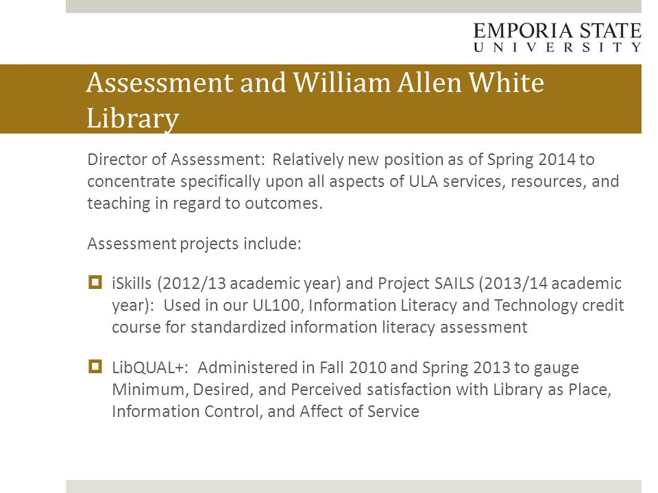 Director of Assessment: Relatively new position as of Spring 2014 to concentrate specifically upon all aspects of ULA services, resources, and teaching in regard to outcomes.