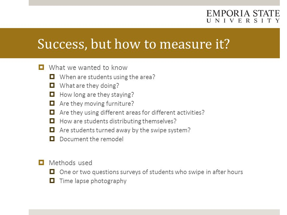  What we wanted to know  When are students using the area.