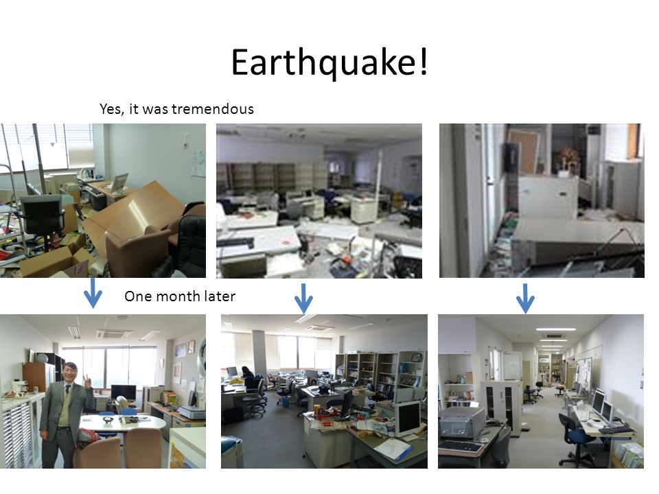 Earthquake! One month later Yes, it was tremendous