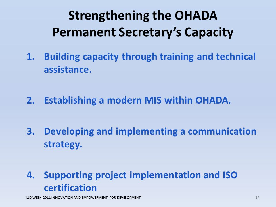Strengthening the OHADA Permanent Secretary's Capacity 1.Building capacity through training and technical assistance.