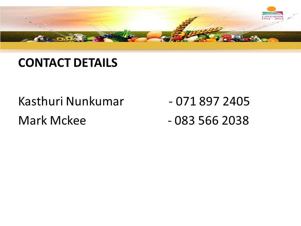 CONTACT DETAILS Kasthuri Nunkumar - 071 897 2405 Mark Mckee - 083 566 2038