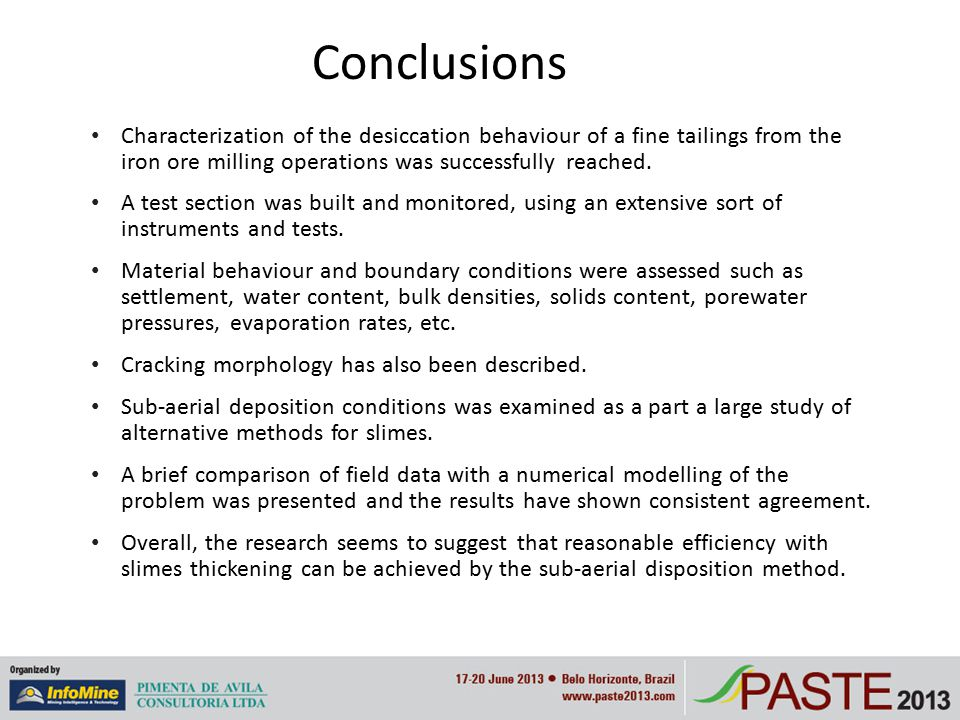 Conclusions Characterization of the desiccation behaviour of a fine tailings from the iron ore milling operations was successfully reached. A test sec