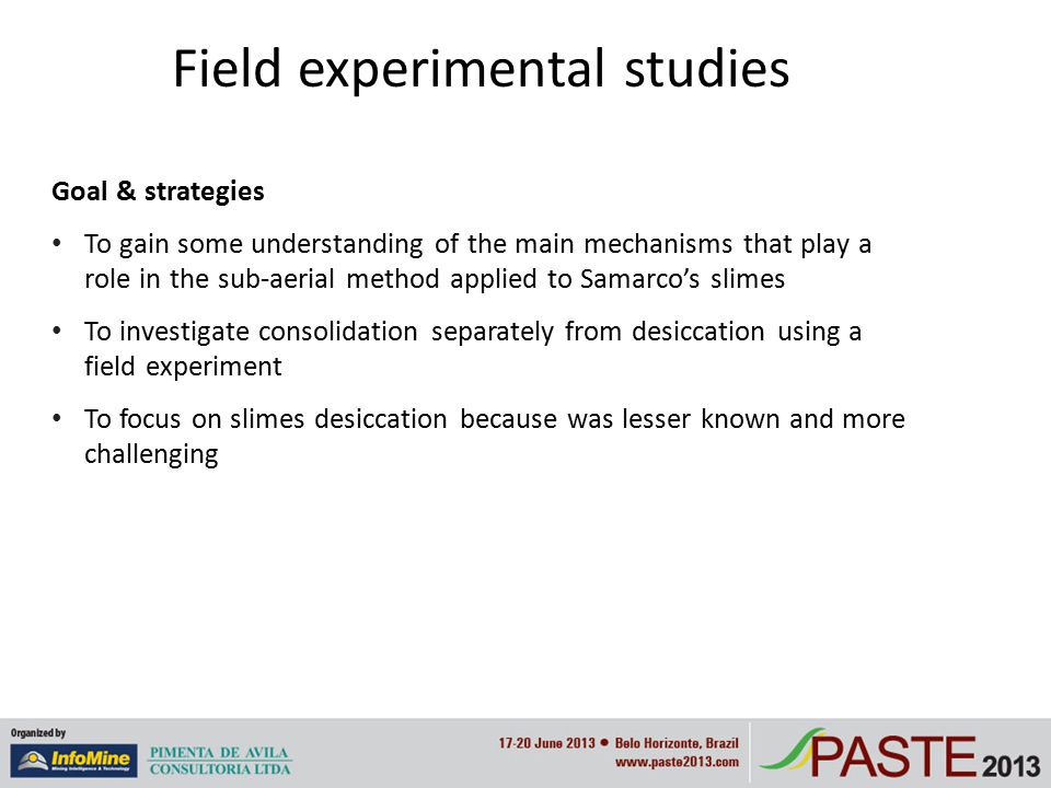 Field experimental studies Goal & strategies To gain some understanding of the main mechanisms that play a role in the sub-aerial method applied to Sa