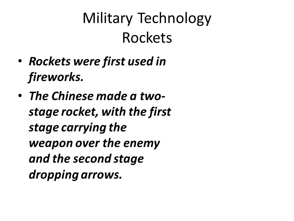 Military Technology Rockets Rockets were first used in fireworks.