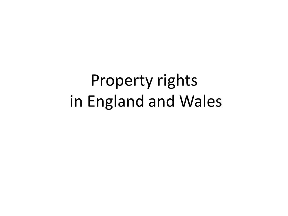 Property rights in England and Wales