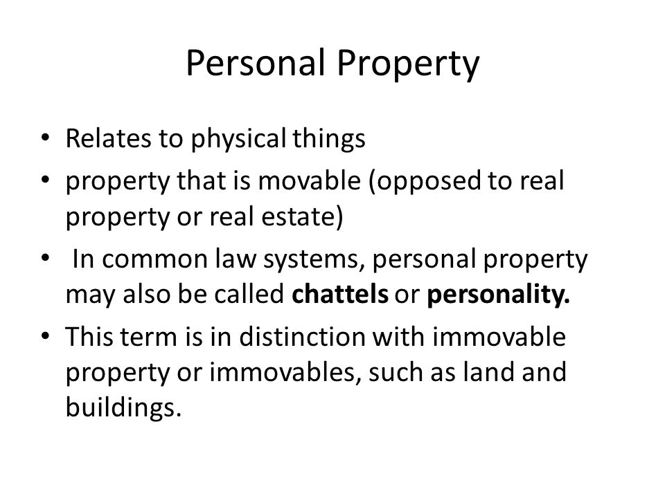 Classification: Tangible personal property-refers to any type of property that can generally be moved Intangible personal property-refers to personal property that cannot actually be moved, touched or felt, but instead represents something of value such as negotiable instruments, securities, service (economics), and intangible assets including chose in action.