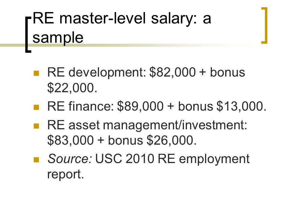 RE master-level salary: a sample RE development: $82,000 + bonus $22,000.
